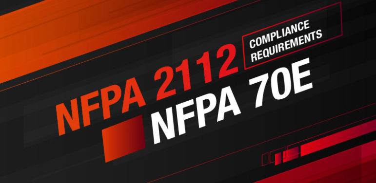 NFPA 2112 and NFPA 70E Compliance Requirements